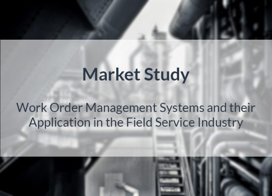 Market Study – Work Order Management Systems and their Application in the Field Service Industry